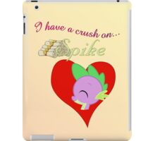 I have a crush on... Spike iPad Case/Skin