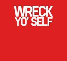 Wreck Yo' Self Unisex T-Shirt