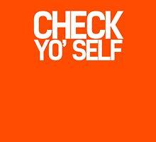 Check Yo' Self Unisex T-Shirt