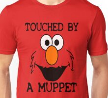 Touched by an Elmo Unisex T-Shirt