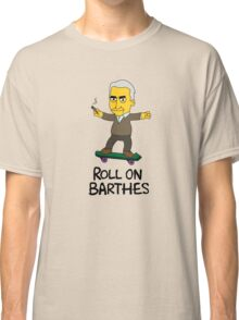 Roll On Barthes Classic T-Shirt