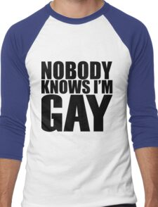 Nobody Knows I'm Gay Men's Baseball ¾ T-Shirt