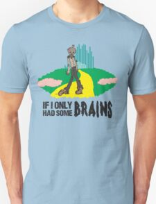 If I Only Had Some Brains - Wizard of Oz Zombie Parody T-Shirt