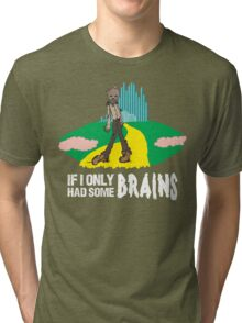 If I Only Had Some Brains - Wizard of Oz Scarecrow Parody Tri-blend T-Shirt