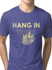 Hang in There- yellow print Tri-blend T-Shirt
