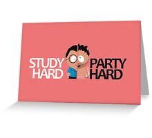 South Park study hard party hard student design Greeting Card
