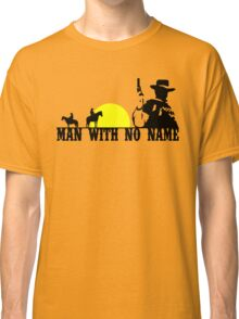 Man With No Name 2 Classic T-Shirt