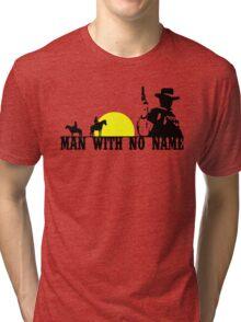 Man With No Name 2 Tri-blend T-Shirt