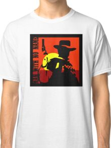 Man With No Name 3 Classic T-Shirt