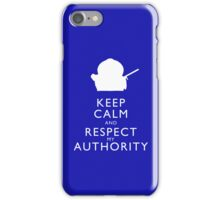 Keep Calm and Respect My Authority iPhone Case/Skin