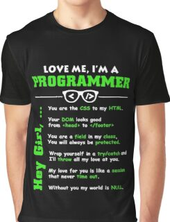 Love Me, I'm a Programmer! Graphic T-Shirt