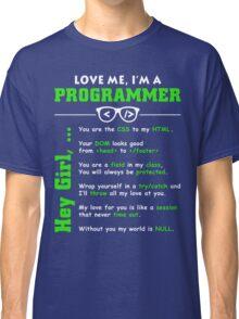 Love Me, I'm a Programmer! Classic T-Shirt