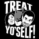 Treat Yo&#x27;Self! by SamHumer