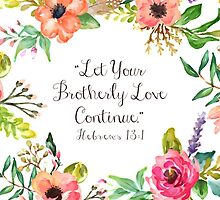 Let Your Brotherly Love Continue Design No. 5 by JenielsonDesign