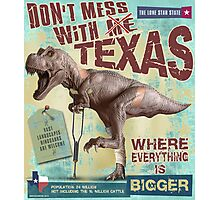DON'T MESS WITH TEXAS Photographic Print