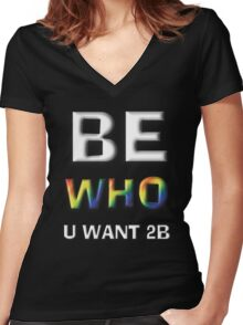 Be Who You Want To Be! Freedom Rainbow Design: Large White Women's Fitted V-Neck T-Shirt