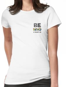 Be Who You Want To Be! Freedom Message: Discrete Black Womens Fitted T-Shirt