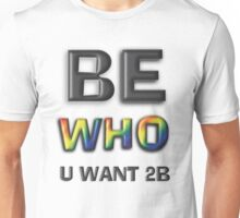 Be Who You Want To Be! Freedom Rainbow Design: Large Black Unisex T-Shirt