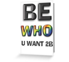 Be Who You Want To Be! Freedom Rainbow Design: Large Black Greeting Card