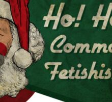 Ho! Ho! Ho! Commodity Fetishism! Sticker