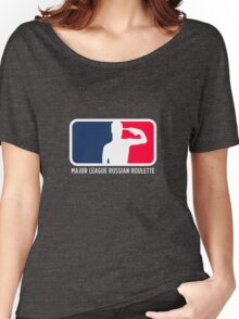 Major League Russian Roulette Women's Relaxed Fit T-Shirt