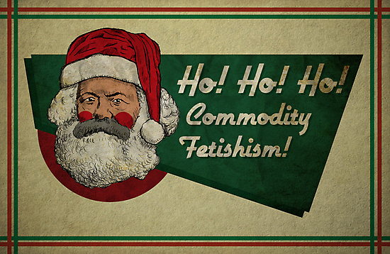 Ho! Ho! Ho! Commodity Fetishism! by Motski