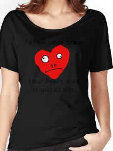 Stupid Heart Women's Relaxed Fit T-Shirt