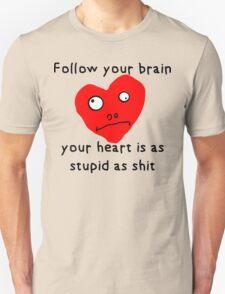 Stupid Heart Unisex T-Shirt
