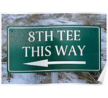 8th tee this way sign on a links golf course Poster