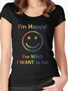 I'm Happy I'm Who I Want To Be! Freedom Rainbow Design Women's Fitted Scoop T-Shirt