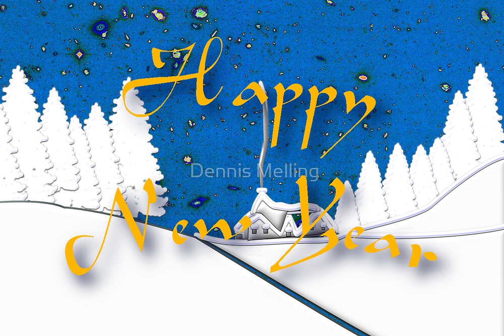 Happy New Year from a Snowy Countryside by Dennis Melling
