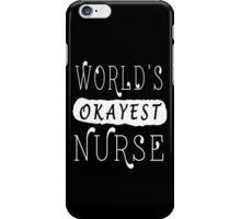 world's okayest nurse iPhone Case/Skin