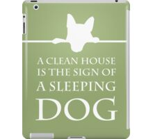 A Clean House Is The Sign Of a Sleeping Dog iPad Case/Skin