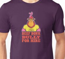 Bully For Hire Unisex T-Shirt