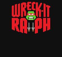 WRECK IT RAPH Unisex T-Shirt