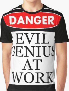 Danger - Evil genius at work Graphic T-Shirt