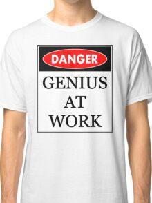 Danger - Genius at work Classic T-Shirt