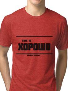 This is хорошо! - Kay&Em Designs Tri-blend T-Shirt
