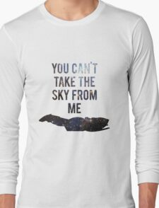 You Can't Take the Sky From Me Long Sleeve T-Shirt