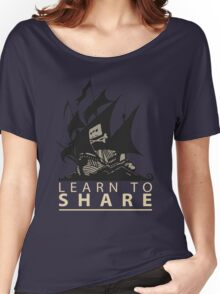 Learn To Share - The Pirate Bay Women's Relaxed Fit T-Shirt