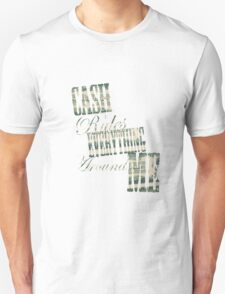 Cash Rules everything around me C.R.E.A.M. - T Shirt Unisex T-Shirt