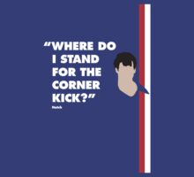 Where do i stand for a corner kick? T-Shirt