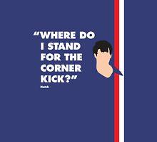 Where do i stand for a corner kick? Unisex T-Shirt