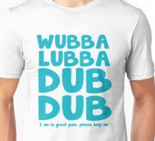 Wubba Lubba Unisex T-Shirt