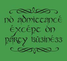 No admittance except on party business Baby Tee