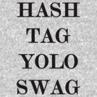 Hash Tag Yolo Swag by VivarFotografia