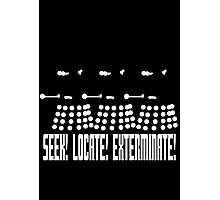 Dalek - SEEK! LOCATE! EXTERMINATE! (white) Photographic Print