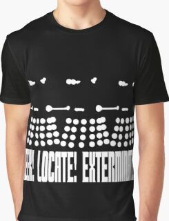 Dalek - SEEK! LOCATE! EXTERMINATE! (white) Graphic T-Shirt