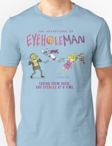 The Adventures of Eyehole Man! T-Shirt