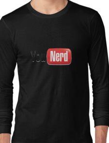 YouNerd! Long Sleeve T-Shirt